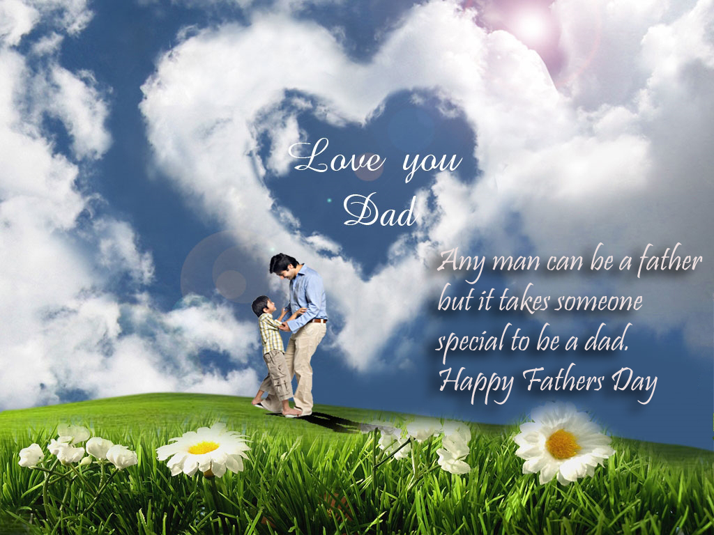 Love You Dad Happy Fathers Day Wishes, Quotes, Thoughts, Sayings Images, Wallpapers